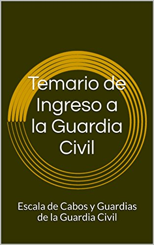 Temario de Ingreso a la Guardia Civil: Escala de Cabos y Guardias de la Guardia Civil