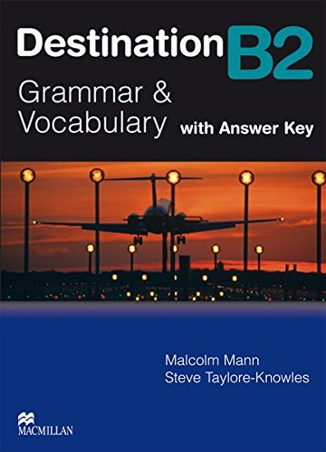 Destination B2. Grammar; Vocabulary / Student's Book with Key