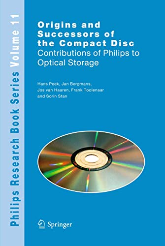 Origins and Successors of the Compact Disc: Contributions of Philips to Optical Storage (Philips Research Book Series)