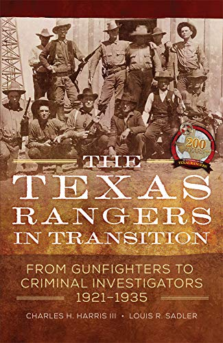 The Texas Rangers in Transition: From Gunfighters to Criminal Investigators, 1921–1935 (English Edition)