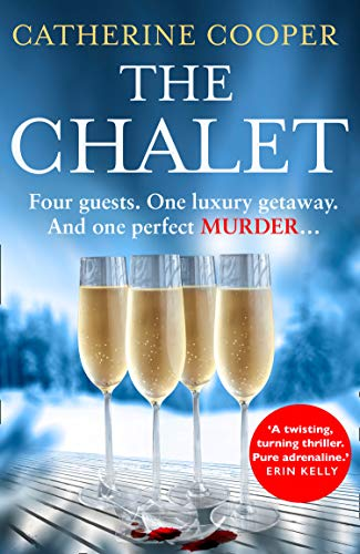 The Chalet: the most exciting new winter debut crime thriller of 2020 to race through this Christmas - now a top 5 Sunday Times bestseller
