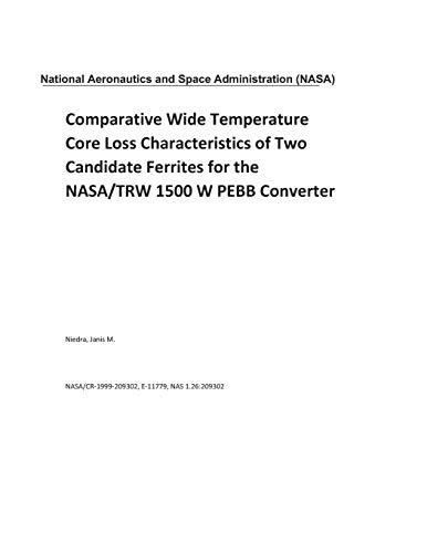 Comparative Wide Temperature Core Loss Characteristics of Two Candidate Ferrites for the NASA/TRW 1500 W PEBB Converter